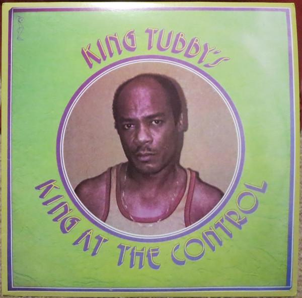 King Tubby's - King At The Control