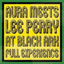 Aura* Meets Lee Perry - At Black Ark Full Experience