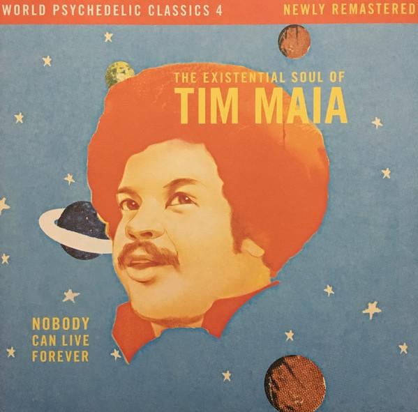Tim Maia - Nobody Can Live Forever (The Existential Soul Of Tim Maia)