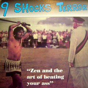9 Shocks Terror - Zen And The Art Of Beating Your Ass