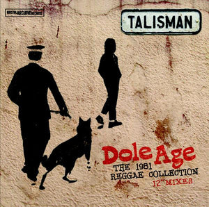 Talisman (3) - Dole Age - The 1981 Reggae Collection 12  Mixes