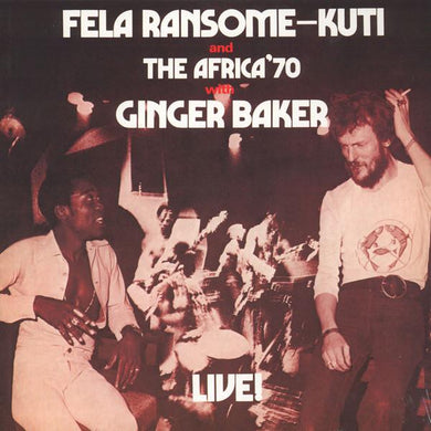 Fela Ransome-Kuti* And The Africa 70* With Ginger Baker - Live!