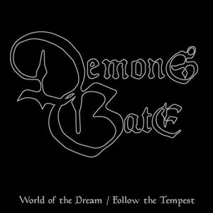 Demons Gate - World of the Dream / Follow the Tempest