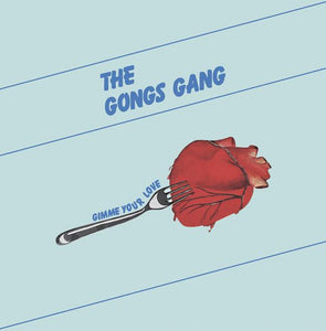The Gong's Gang - Gimme Your Love