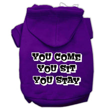 Load image into Gallery viewer, You Come, You Sit, You Stay Screen Print Pet Hoodies - Petponia