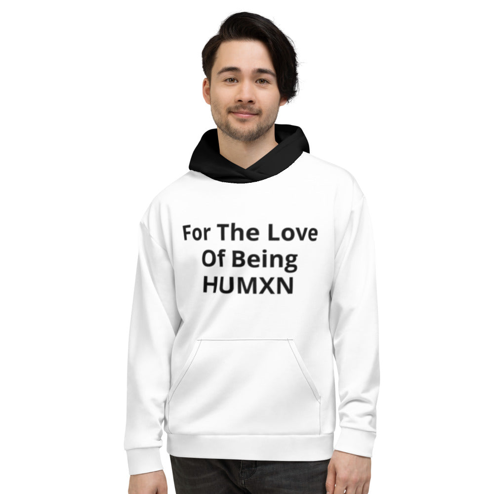 For The Love Of Being Humxn The Humxn Xperience Unisex Hoodie