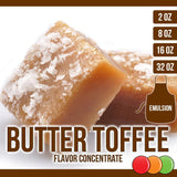 Butter Toffee (Emulsion) Flavored Liquid Concentrate OOOFLAVORS.COM A smooth and rich buttery deliciousness