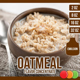 Oatmeal (Emulsion) Flavored Liquid Concentrate OOOFLAVORS.COM Classic delicious oatmeal flavor. Try it with some cinnamon and brown sugar.