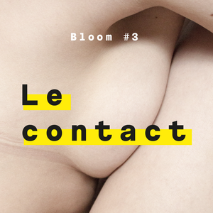 Le contact  - Bloom #3