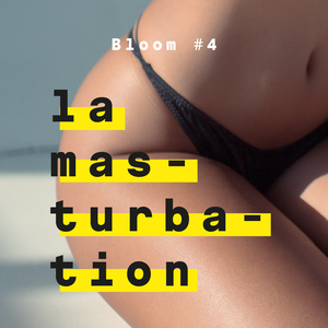Masturbation - Bloom #4