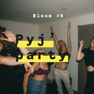 Pyj' party ! - Bloom #8
