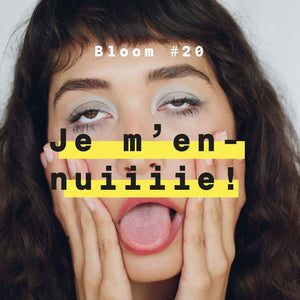 Je m'ennuiiiiiiie ! Bloom #20