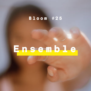 Ensemble - Bloom #25