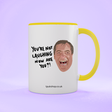 You're Not Laughing Now Two Toned Mug