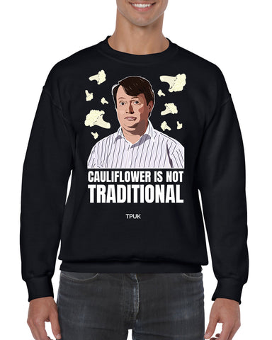 Cauliflower is not Traditional!! | Christmas Sweater - Unisex