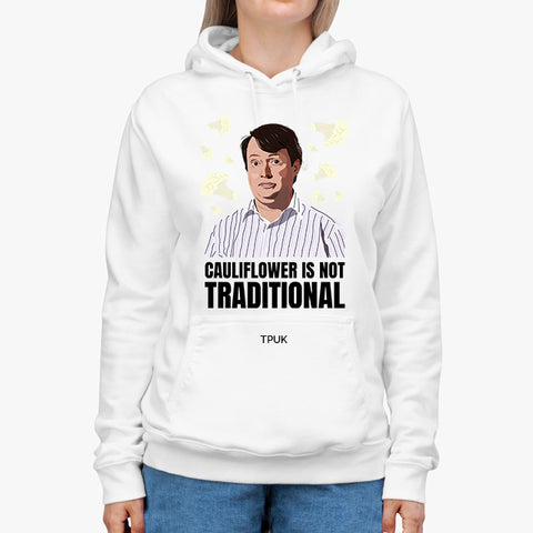 Cauliflower is not Traditional!! | Hoodie - Unisex