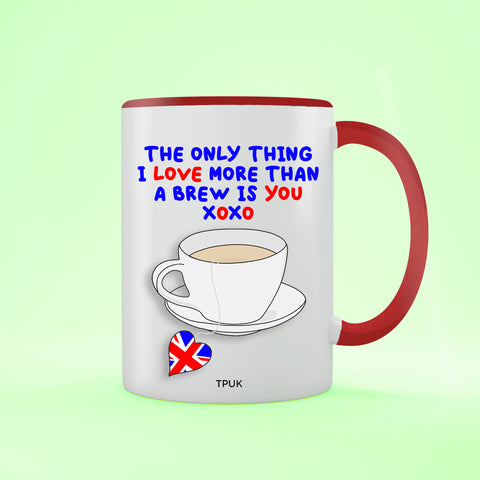 Only Thing I Love More Than A Brew - Valentine's Day Two Toned Mug