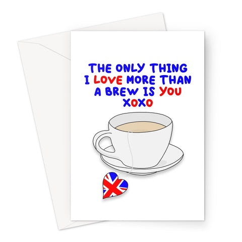 Only Thing More Than A Brew - Valentine's Day Card Greeting Card