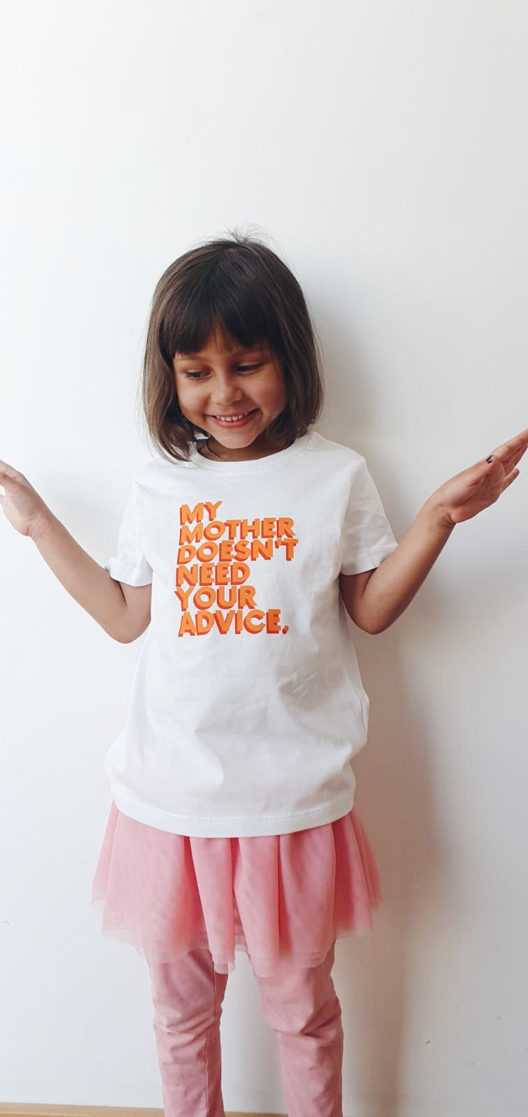 My Mother doesn't need your advice T-shirt