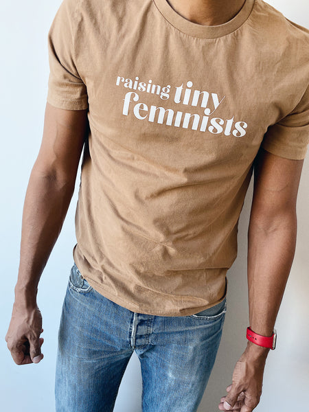 Raising Tiny Feminists T-shirt Camel