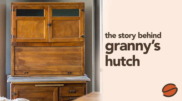 The Story Behind Granny's Hutch