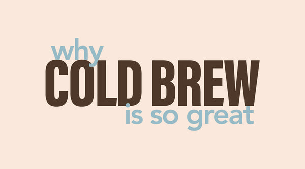 The Secret to Making Delicious Cold Brew