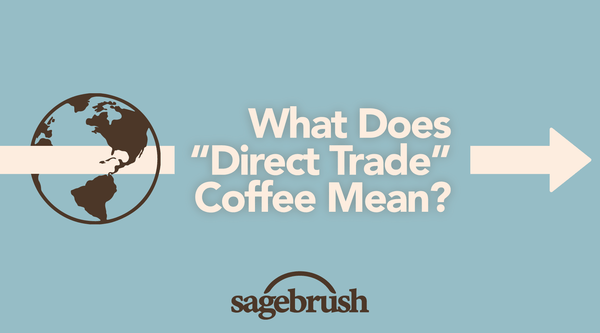 "What Does ""Direct Trade"" Coffee Mean?"