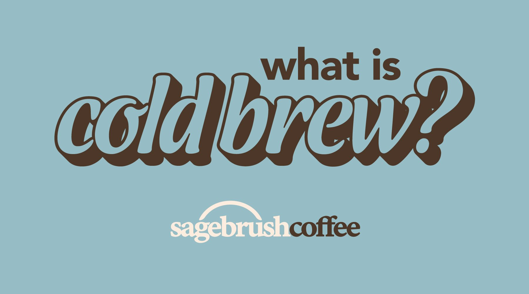 What is Cold Brew & Why is it the Buzz of the Coffee World?
