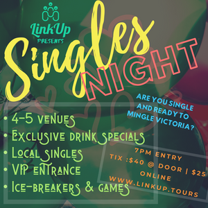 Tired of swiping for love? | Singles Night YYJ - LinkUp Tours