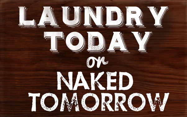 Wood Frames - Decor - Laundry Today Naked Tomorrow