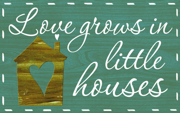 Wood Frames - Decor - Love Grows In Little Houses