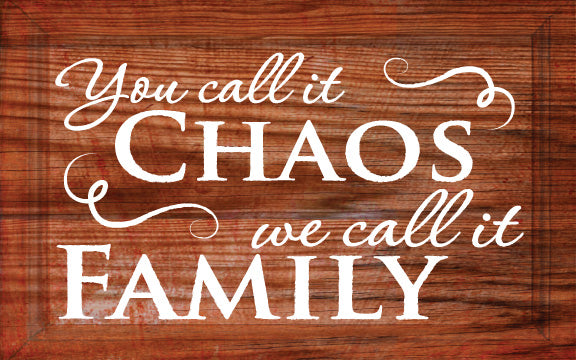 Wood Frames - Decor - You Call It Chaos We Call It Family