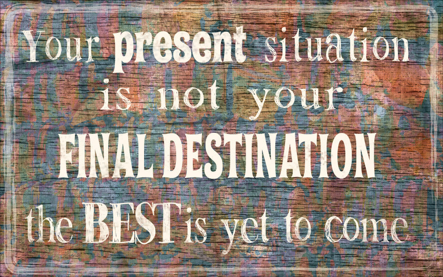 Wood Frames - Inspirational - Your Present Situation
