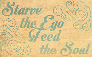 Wood Frames - Inspirational - Starve The Ego