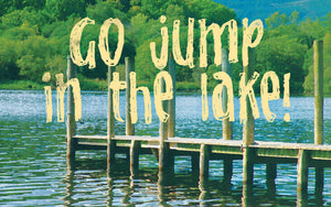 Wood Frames - Outdoor - Go Jump In The Lake