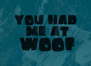 Wood Frames - Pet - You Had Me At Woof