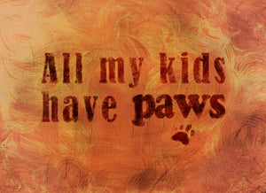 Wood Frames - Pet - All My Kids Have Paws