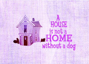 Wood Frames - Pet - House Is Not A Home Without A Dog