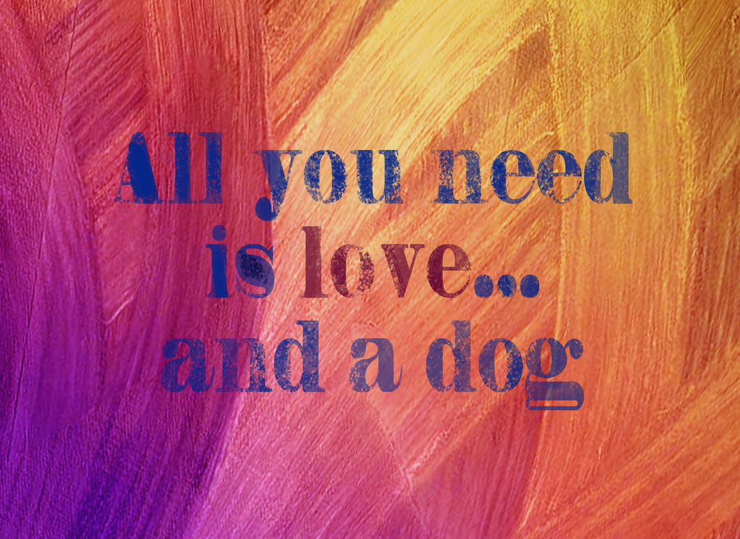 Wood Frames - Pet - All You Need Is Love And A Dog
