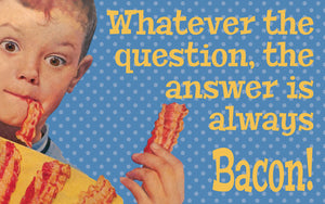 Wood Frames - Retro - Whatever Question - Answer Bacon