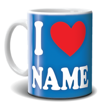 Load image into Gallery viewer, Mug - I Love Name - 1