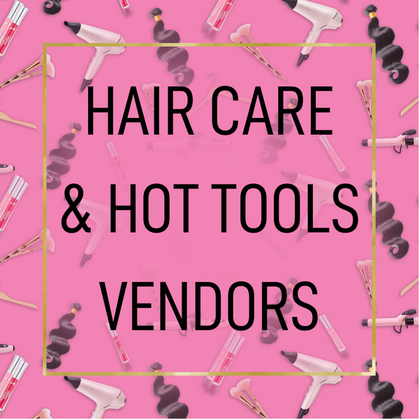 Hair Care & Hot Tools Vendors (Please Select The SPECIFIC List You Want)