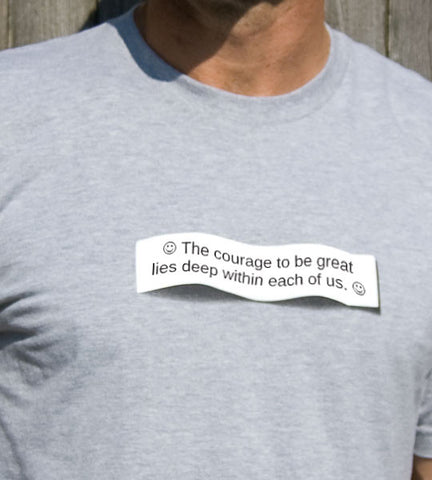 Courage to be Great <br>Men's T-Shirt