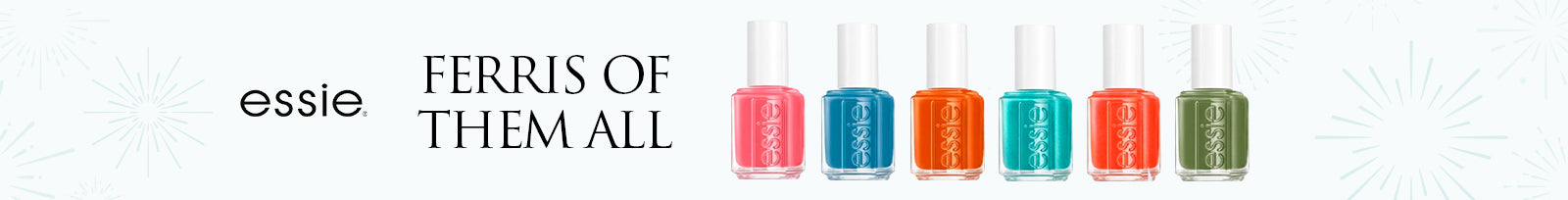 Essie Ferris Of Them All Collection