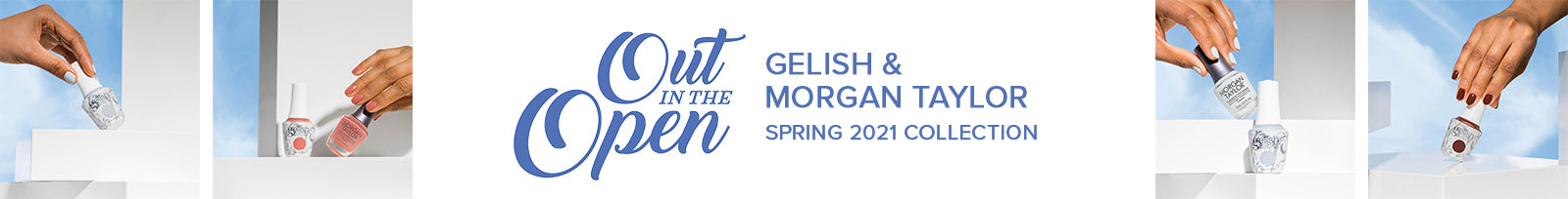 Gelish & Morgan Taylor - Out In The Open Spring 2021 Collection