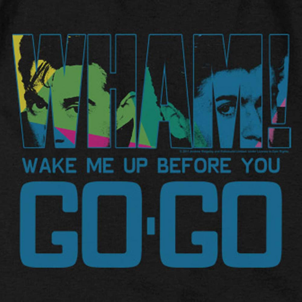 WHAM! Impressive Tank Top, Wake Me Up Before You Go Go
