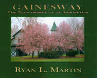 Gainesway: The Stewardship of an Arboretum