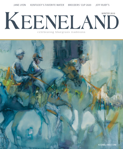 Keeneland Magazine:  Winter 2019 Print