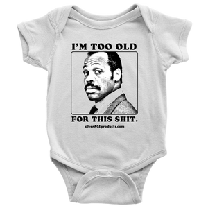 Lethal Weapon Baby Newborn Onesie Roger Murtaugh Baby Tee onesie Funny Gift For Baby Shower Or Birthday Gag Great Nephew Idea I'm too old - silverageproducts.com