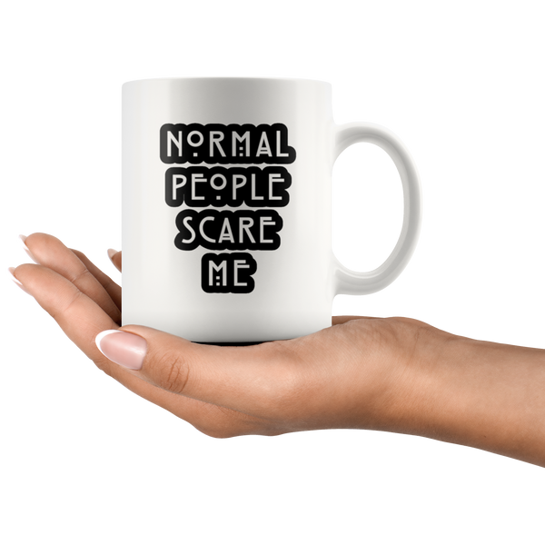 Normal People Scare Me Coffee Mug - silverageproducts.com